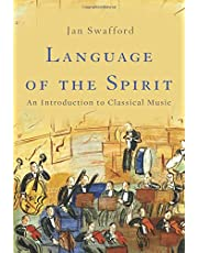 Language of the Spirit: An Introduction to Classical Music