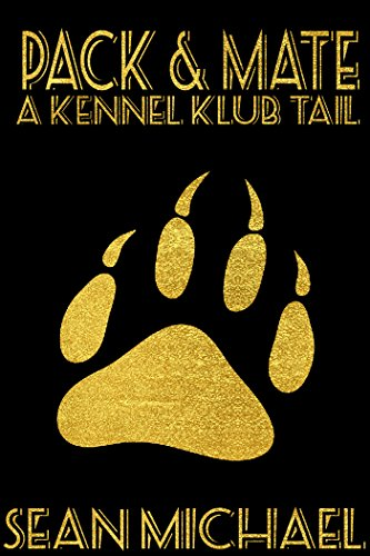 Kennel Pack - Pack and Mate (Kennel Klub Book 2)