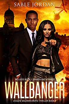 Wallbanger: A Kizzie Baldwin Erotic Thriller Book 2 by [Jordan, Sable]