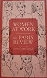 Women at Work: Interviews from the Paris Review