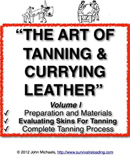 The Art Of Tanning & Currying Leather