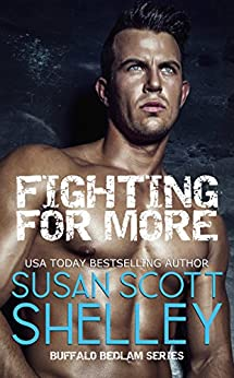 Fighting For More (Buffalo Bedlam Book 2) by [Shelley, Susan Scott]