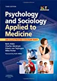 Psychology and Sociology Applied to Medicine: An Illustrated Colour Text, 3e