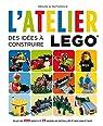 L'Atelier LEGO, tome 1 : Des idées à construire par Huginn & Muninn