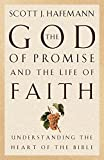 img - for The God of Promise and the Life of Faith: Understanding the Heart of the Bible book / textbook / text book