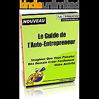 Le guide de l'auto-entrepreneur (Secrets de formation) (French Edition)