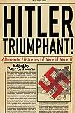 Hitler Triumphant, Roger Moorhouse, 1616084456