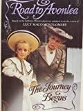 The Journey Begins (Road to Avonlea, No.1)