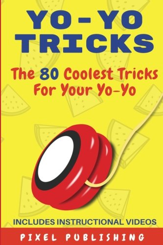 Christmas Yo Yos - Yo-Yo Tricks: The 80 Coolest Tricks for your Yo-Yo Includes Instructional Videos! (Volume 1)