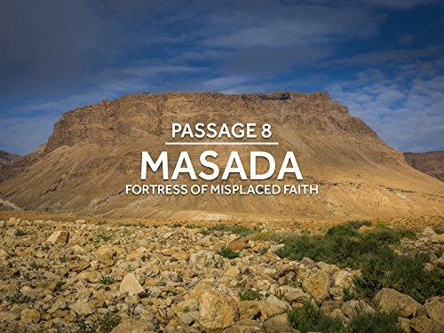- Masada: Fortress of Misplaced Faith
