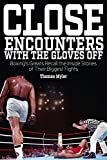 img - for Close Encounters with the Gloves Off: Boxing's Greats Recall the Inside Stories of Their Big Fights book / textbook / text book