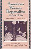 American Women Regionalists, 1850-1930, Judith Fetterley, Marjorie Pryse, 0393961370