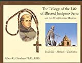img - for The Trilogy of the Life of Blessed Junipero Serra book / textbook / text book