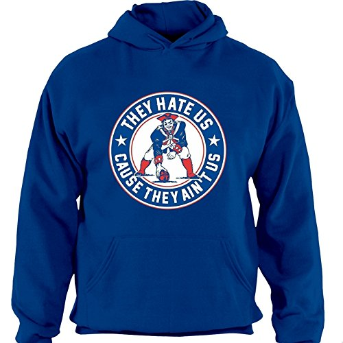 They Hate Us Cause They Ain't Us New England Football Parody DT Sweatshirt Hoodie Hoodie Blue Large