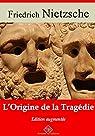 L'origine de la tragédie (Nouvelle édition augmentée) - Arvensa Editions par Nietzsche