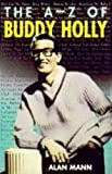 The A-Z of Buddy Holly, Alan Mann, 1854104330