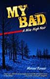 Image of My Bad: A Mile High Noir