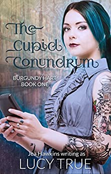 The Cupid Conundrum (Burgundy Hart Book 1) by [True, Lucy, Hawkins, Jea]