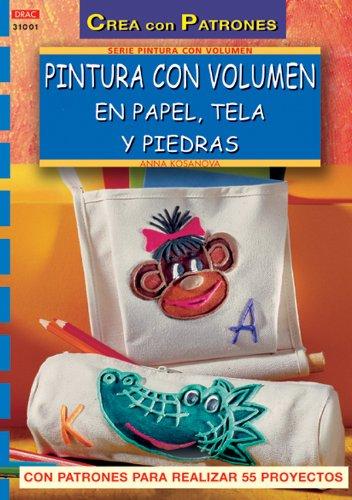 Pintura con volumen en papel, tela y piedras (Spanish) Paperback – 2013