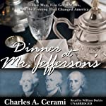 Dinner at Mr. Jefferson's: Three Men, Five Wines and the Evening That Changed America | Charles Cerami