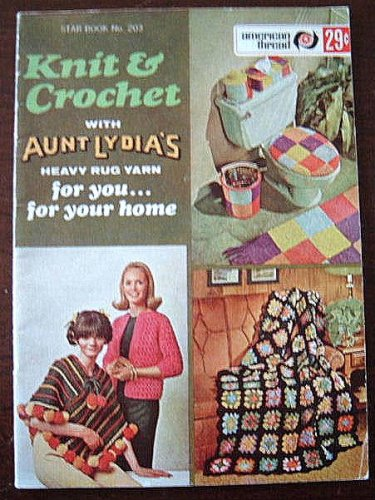 - Knit & Crochet with Aunt Lydia's Heavy Rug Yarn (For you...for your home, Star Book No. 203)