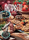 Antipasti!: Appetizers the Italian Way (Pane & Vino)