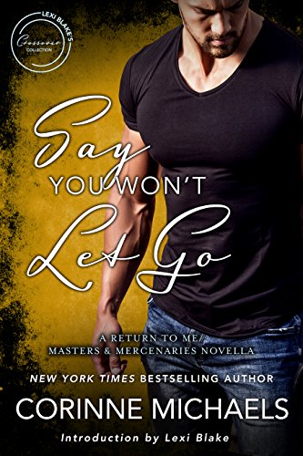 Say You Won't Let Go: A Return to Me/Masters and Mercenaries Novella (Lexi Blake Crossover Collection Book 4)