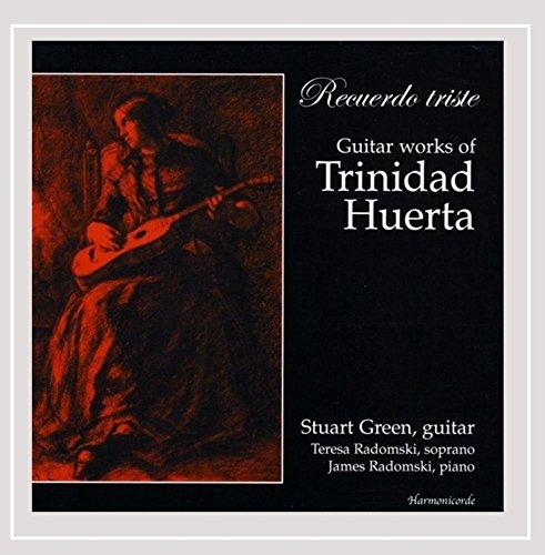 Recuerdo Triste: Guitar Works of Trinidad Huerta