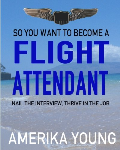 So You Want to Become a Flight Attendant