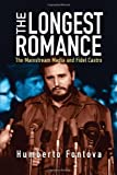 img - for The Longest Romance: The Mainstream Media and Fidel Castro book / textbook / text book