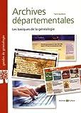 Archives départementales mode d'emploi : Les basiques de la généalogie