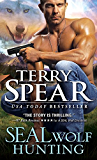 SEAL Wolf Hunting (SEAL Wolf Book 3)