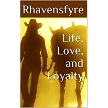 Life, Love, and Loyalty (Chase and Rowan series Book 3)
