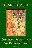 Desperate Beginnings, Drake Russell, 1440416249