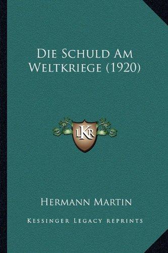 Download Die Schuld Am Weltkriege (1920) (German Edition) ebook