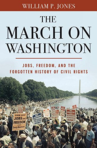 Image of The March on Washington: Jobs, Freedom, and the Forgotten History of Civil Rights