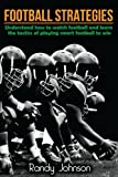Football Strategies: Understand How To Watch AND play the Game (Football coaching, American Football, Football tactics, Football)