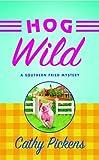 Hog Wild (An Avery Andrews Mystery)
