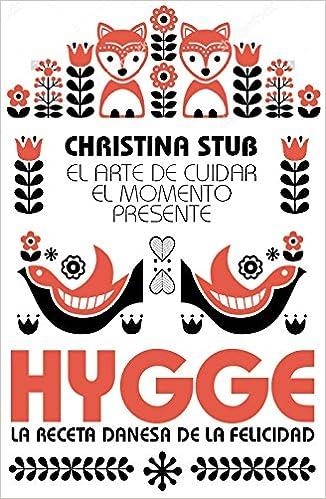 Hygge. El arte de cuidar el momento presente Estilo de vida: Amazon.es: Christina Stub: Libros