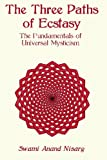 The Three Paths of Ecstasy: The Fundamentals of Universal Mysticism