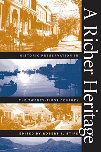 A Richer Heritage: Historic Preservation in the Twenty-First Century