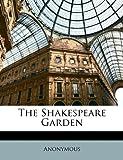 The Shakespeare Garden, Anonymous, 1146828446