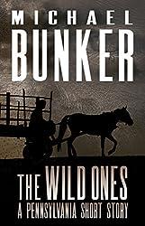 THE WILD ONES: A Pennsylvania Short Story