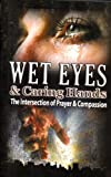 Wet Eyes and Caring Hands, , 0982011539