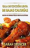 Olla de cocción lenta de Bajas Calorías: Recetas de Comidas fáciles para Olla Eléctrica (Spanish Edition)