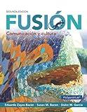 Fusión : Comunicación y Cultura Plus MySpanish Lab with Pearson EText---Access Card Package (one Semester Access), Zayas-Bazan, Eduardo and Bacon, Susan, 0133792285
