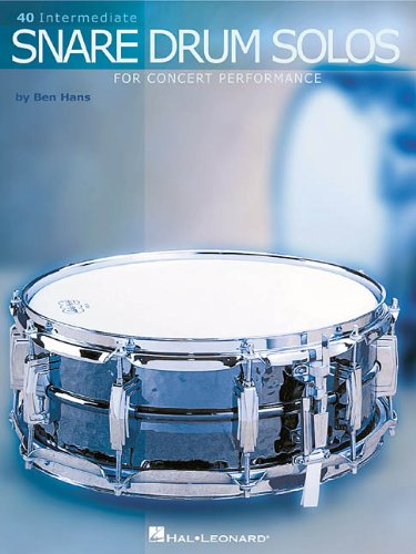 Snare Drum Solo Sheet Music - 40 Intermediate Snare Drum Solos: for Concert Performance