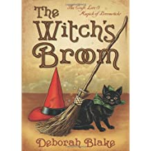 The Witch's Broom: The Craft, Lore & Magick of Broomsticks (The Witch's Tools Series)