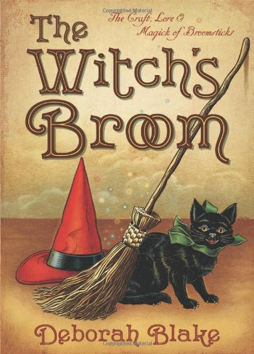 The Witch's Broom: The Craft, Lore & Magick of Broomsticks (The Witch's Tools (Witches Broomsticks For Sale)