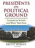 img - for Presidents on Political Ground: Leaders in Action and What They Face book / textbook / text book